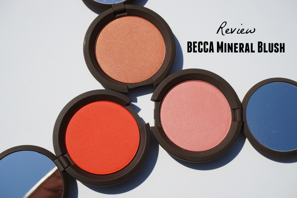 Review: Becca Mineral Blush in Songbird, Flowerchild & Lantana