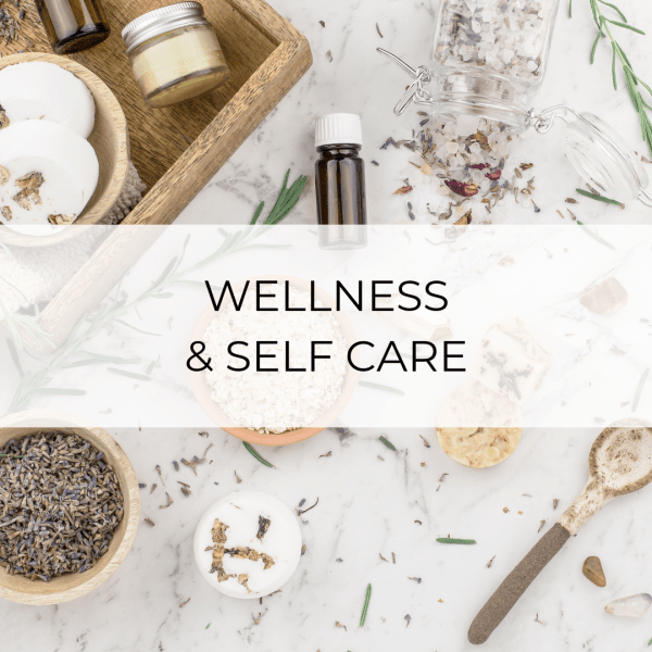 Wellness & Self Care