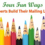 4 Fun Ways Experts Build Their Mailing Lists