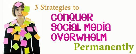 conquer-social-media-overwhelm