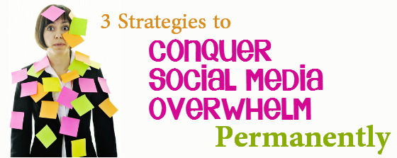 conquer-social-media-overwhelm