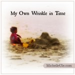 My Own Wrinkle in Time
