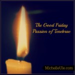 The Good Friday Passion of Tenebrae