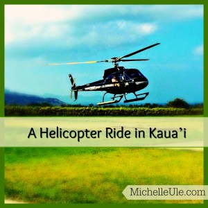 helicopter ride, Kauai, Hawaii, Lihue airport, Jurassic Park, Na Pali coast, helicopter ride without doors, Princeville, Kapaa