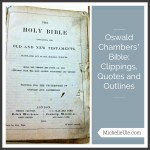 Oswald Chambers' Bible: Clippings, Quotes and Outlines