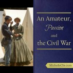 An Amateur, Passion and the Civil War