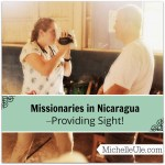 Missionaries in Nicaragua–Providing Sight!