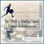 """To """"Pull a Biddy,"""" and Other Adventures"""