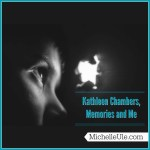 Kathleen Chambers, Memories and Me