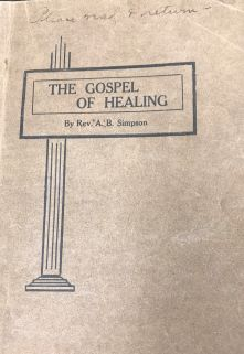 AB Simpson, The Gospel of Healing, Streams in the Desert, Cowman