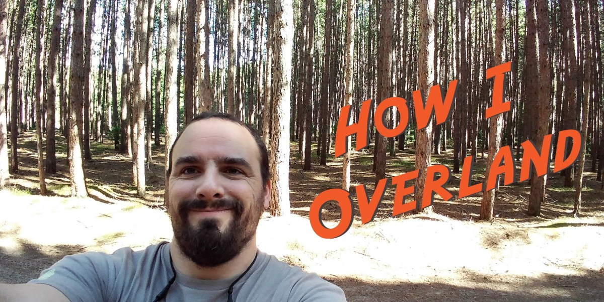 I'm Nick Howell and This Is How I Overland