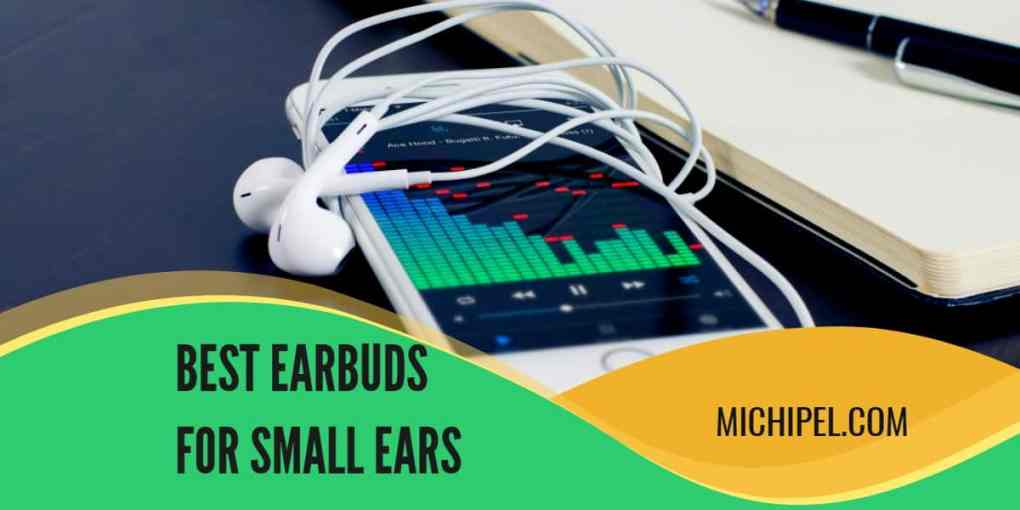 best earbuds for small ears and small ear canals