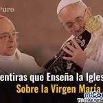 Video: Las 7 Mentiras que Enseña la Iglesia Católica Sobre la Virgen María