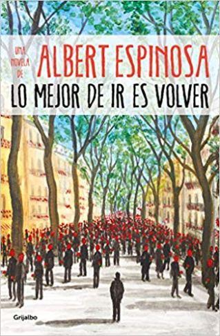 Libro Lo mejor de ir es volver, de Albert Espinosa