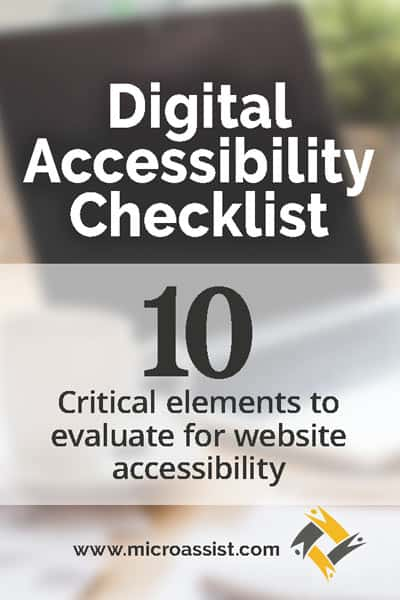 Download our Digital Accessibility Checklist: 10 Critical elements to evaluate for website accessibility. www.microassist.com