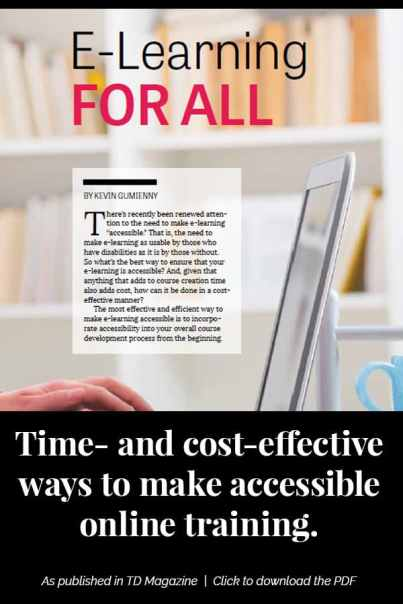 Click to download the PDF: E-Learning for All: Time- and cost-effective ways to make accessible e-learning. As published in TD Magazine.