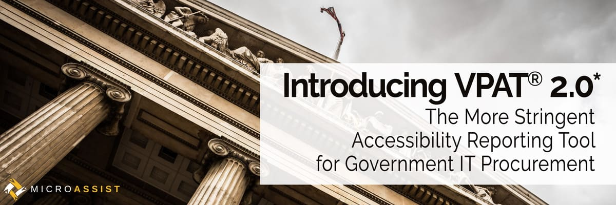 Introducing VPAT 2.0: The More Stringent Accessibility Reporting Tool for Government IT Procurement*