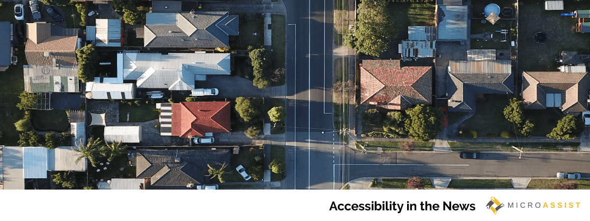 Sky view of suburban homes. Microassist Accessibility in the News.