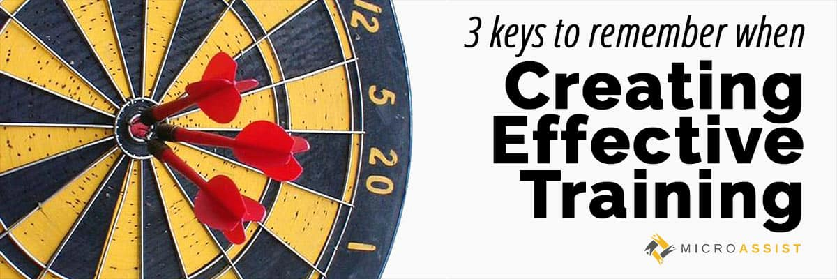 3 keys to remember when creating effective training | Microassist