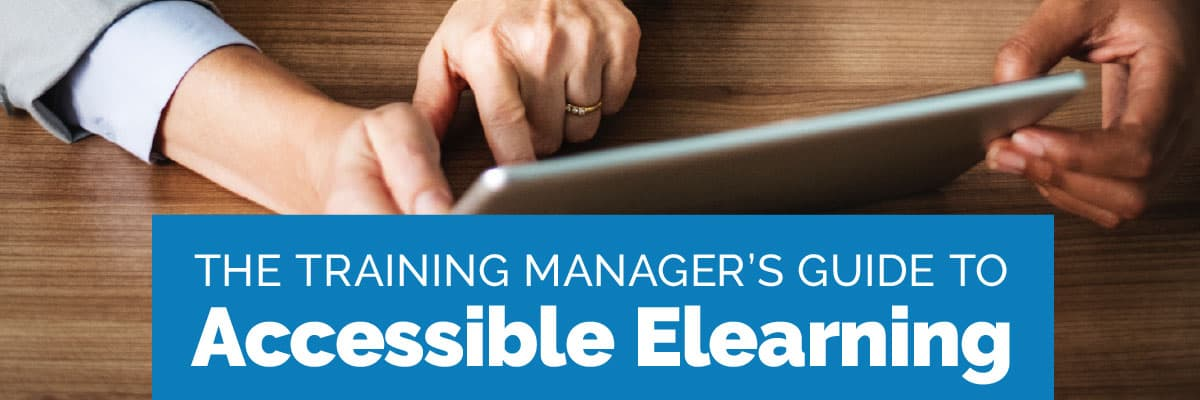 """The training manager's guide to accessible elearning."""