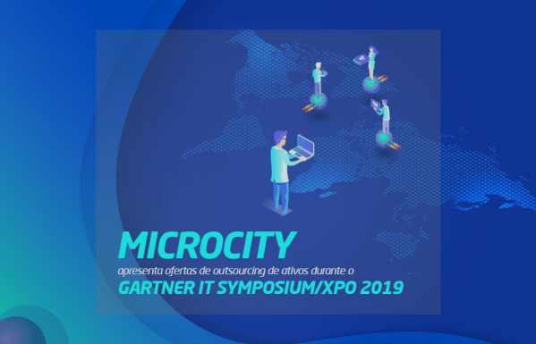 Microcity apresenta ofertas de outsourcing de ativos durante o Gartner IT Symposium/Xpo 2019