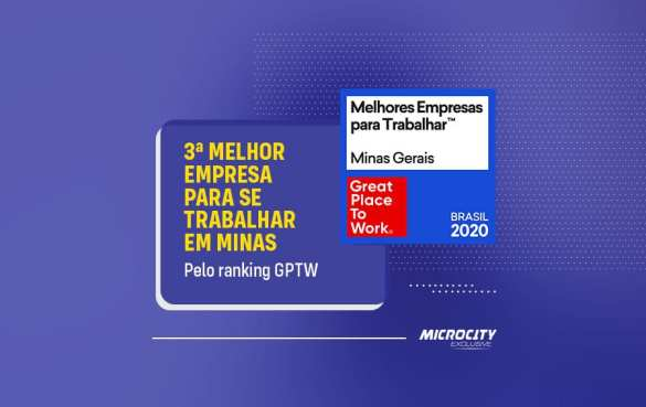 Microcity entre as 3 melhores empresas de Minas no GPTW