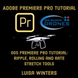 005 Premiere Pro Tutorial: Ripple, Rolling and Rate Stretch Tools
