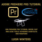 006 Premiere Pro Tutorial: Razor, Slip and Slide Tools; Keyboard Shortcuts and Modifiers