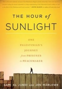 The Hour of Sunlight: One Palestinian's Journey from Prisoner to Peacemaker