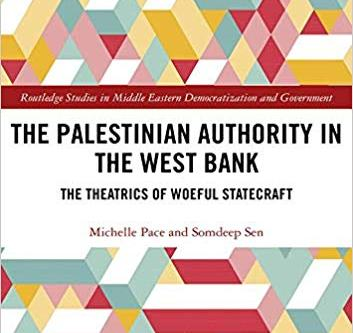 The Palestinian Authority in the West Bank. The Theatrics of Woeful Statecraft