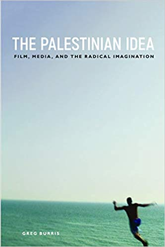 The Palestinian Idea. Film, Media and the Radical Imagination