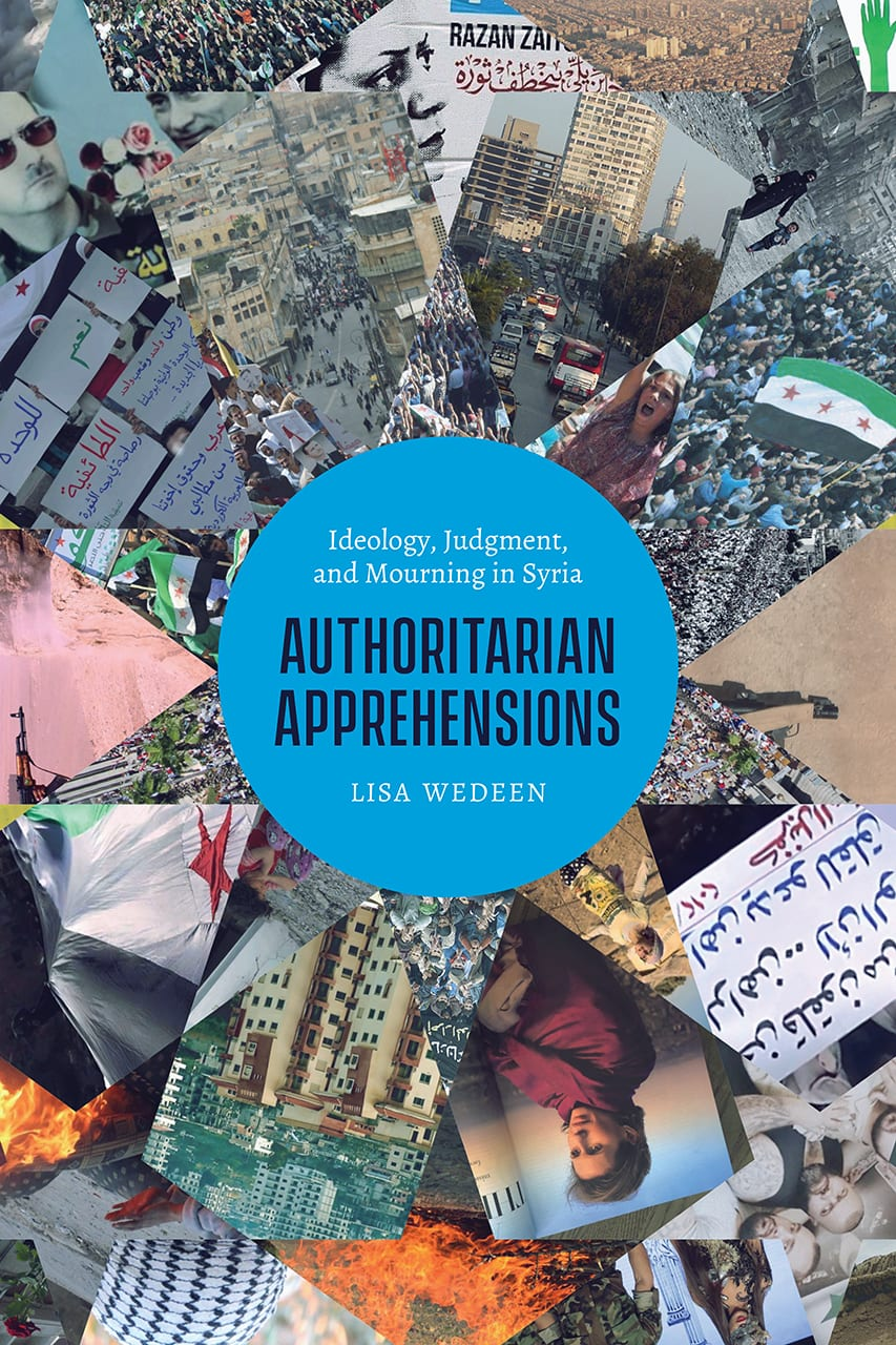 Authoritarian Apprehensions: Ideology, Judgment and Mourning in Syria