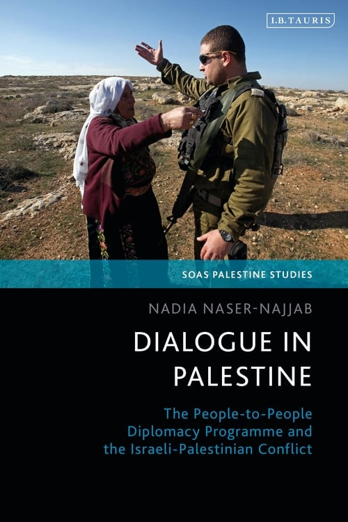 Dialogue in Palestine. The People to People Diplomacy Programme and the Israeli-Palestinian Conflict