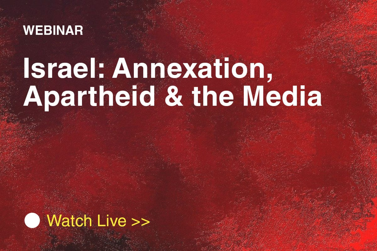 Webinar - Israel: Annexation, Apartheid & the Media - Thu, 2 July 2020