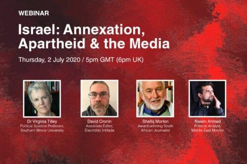 Webinar - Israel: Annexation, Apartheid & the Media - Thu, 2 July 2020