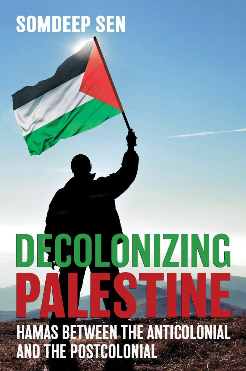 Decolonising Palestine: Hamas between the anticolonial and the postcolonial