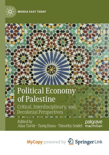 Political Economy of Palestine: Critical, Interdisciplinary and Decolonial Perspectives