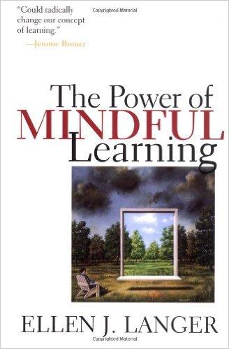 Kuvahaun tulos haulle Power of mindful learning ellen langer