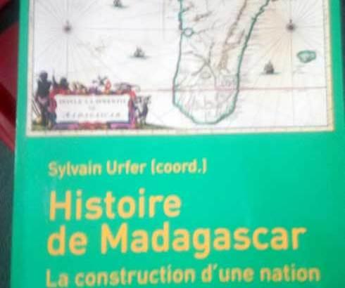 « Histoire de Madagascar, la construction d'une nation » : Un livre qui retrace le parcours de la Grande île