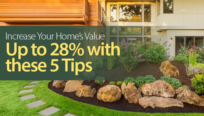 Increase The Value of Your Home!