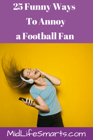 25 Ways To Annoy A Football Fanatic During The World Cup | MidLifeSmarts.com #relatinships #football #humour