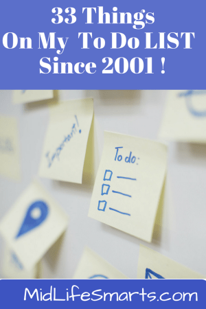 33 Things On My To Do List Once 2001 | MidlifeSmarts.com #Humour #ToDoLists #Midlife