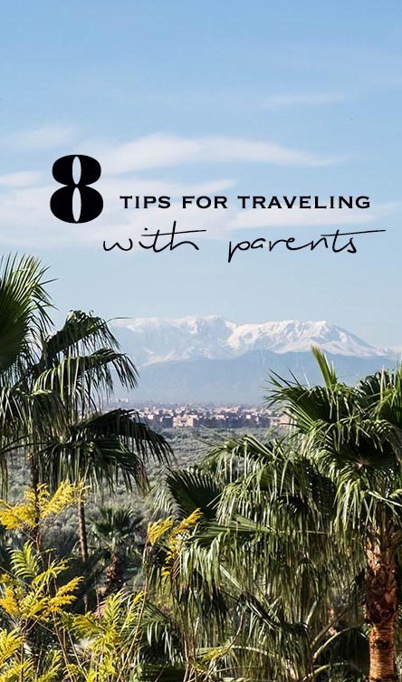 In Morocco with my father - I share my 8 best tips for traveling with your parents & why you should do it even when you are a grown up.