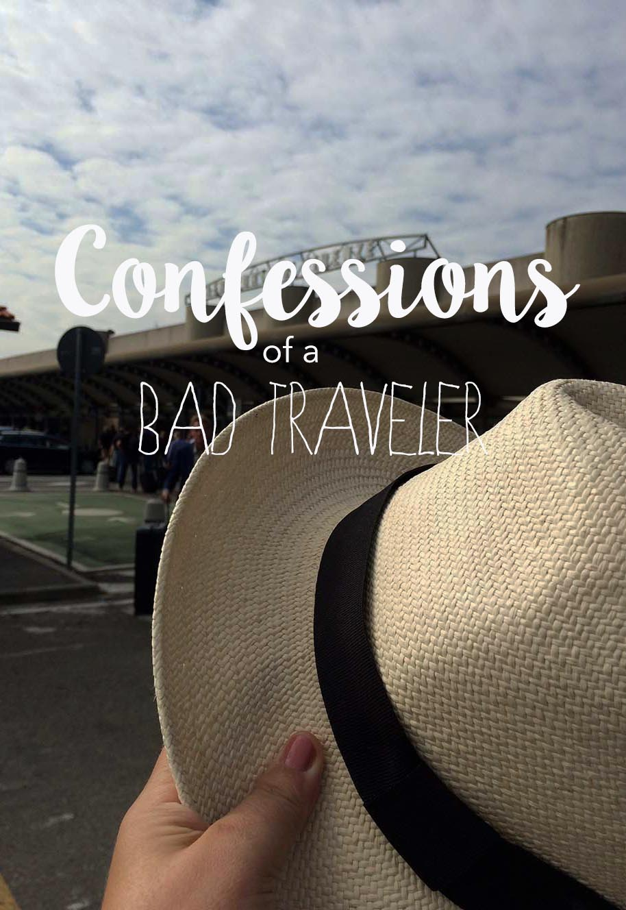 This post was inspired by Wandering Earl who recently questioned the honesty in travel blogging. Today I will admit to being a bad traveler - here is why.