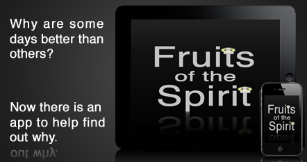 Fruit of the Spirit - Now Available for iPad, iPhone, and iPod Touch