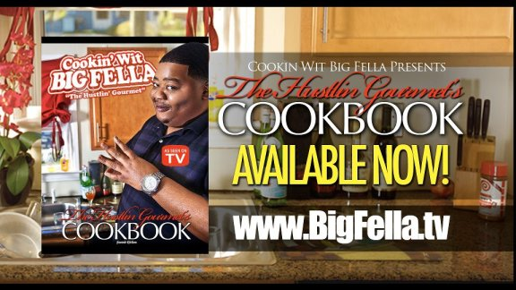 Cookin Wit Big Fella-The Hustlin Gourmet Cookbook