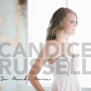 So Much More by Candice Russell