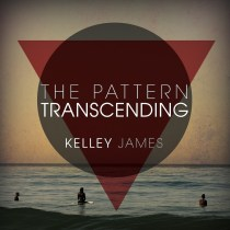 The Pattern Trescending by Kelley James