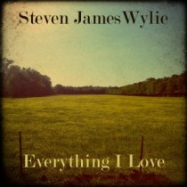 Everything I Love by Steven James Wylie