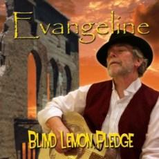 Evangeline by Blind Lemon Pledge